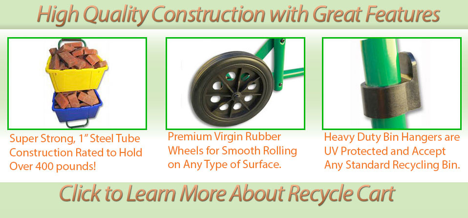 Recycle Carts - out of all recycling bin carts - the strongest and easiest to use.
